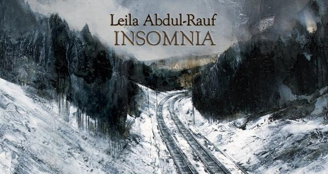 "Leila-Abdul Rauf's ""Insomnia"" may not be the cure all for sleepless nights, but it is a worthy companion to comfort you when you find yourself awake in the midst of the eve."